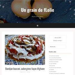 Bandjan bourani, aubergines façon Afghane – Un grain de fLolie