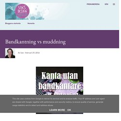 San's Design: Bandkantning vs muddning