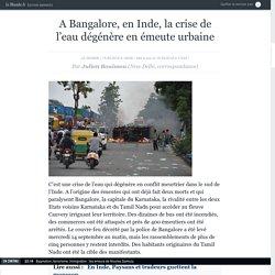 A Bangalore, en Inde, la crise de l'eau dégénère en émeute urbaine