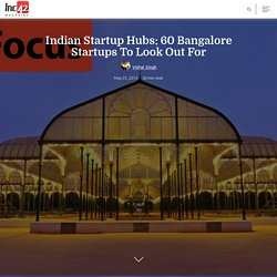 Indian Startup Hubs: 60 Bangalore Startups To Look Out For