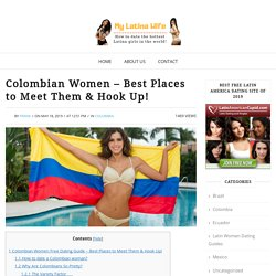 Banging Colombian Women - Best Places to Meet Them & Hook Up!