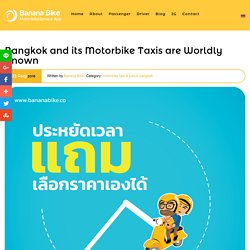 Bangkok And Its Motorbike Taxis Are Worldly Known