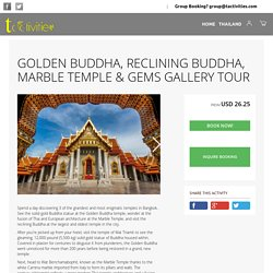 GOLDEN BUDDHA, RECLINING BUDDHA, MARBLE TEMPLE & GEMS GALLERY TOUR
