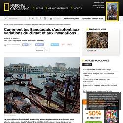 Comment les Bangladais s'adaptent aux variations du climat et aux inondations