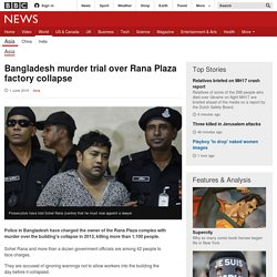 Bangladesh murder trial over Rana Plaza factory collapse