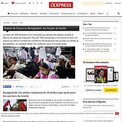 Drame de Dacca au Bangladesh, les forçats du textile