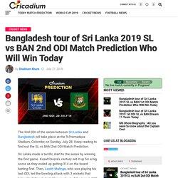 Bangladesh tour of Sri Lanka 2019 2nd ODI SL vs BAN Match Prediction Who Will Win
