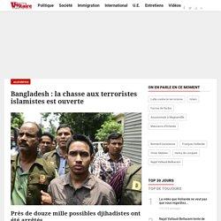 Bangladesh: la chasse aux terroristes islamistes est ouverte