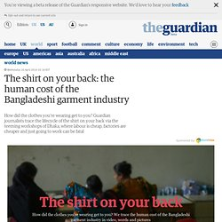 The shirt on your back: the human cost of the Bangladeshi garment industry