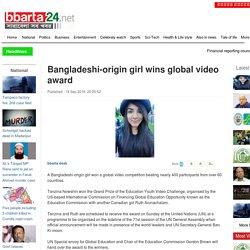 Bangladeshi-origin girl wins global video award