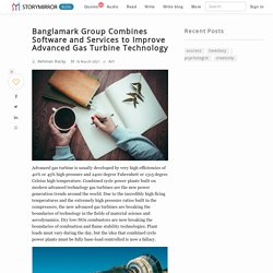 Banglamark Group Combines Software and Services to Improve Advanced Gas Turbine Technology