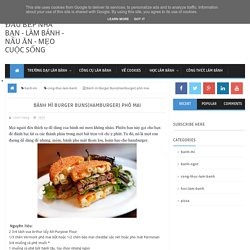 Bánh mì Burger Buns(Hamburger) phô mai ~ Đầu bếp nhà bạn - làm bánh - nấu ăn - mẹo cuộc sống