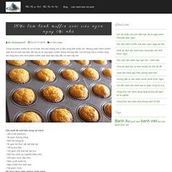 Học làm bánh muffin xoài siêu ngon ngay tại nhà