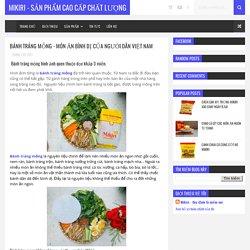Bánh tráng mỏng - Món ăn bình dị của người dân Việt Nam - Mikiri - Sản phẩm cao cấp chất lượng