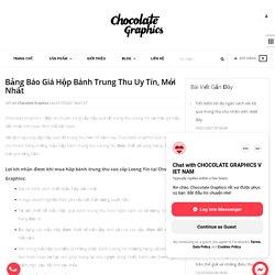 Bảng Báo Giá Hộp Bánh Trung Thu Uy Tín, Mới Nhất – Chocolate Graphics