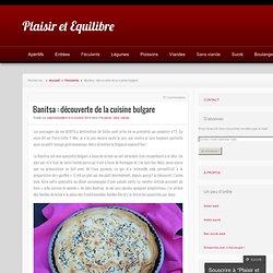 Banitsa : découverte de la cuisine bulgare