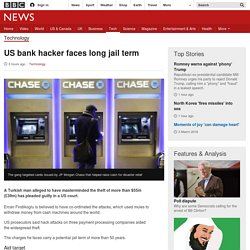 Prepaid cards - US bank hacker faces long jail term