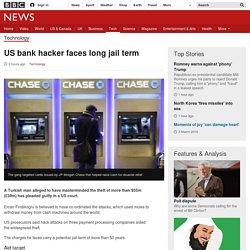 Prepaid cards - US bank hacker faces long jail term