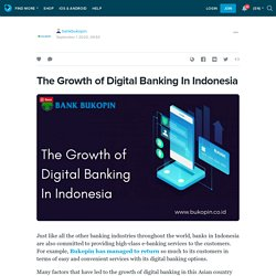 The Growth of Digital Banking In Indonesia: bankbukopin — LiveJournal