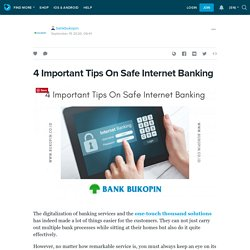4 Important Tips On Safe Internet Banking : bankbukopin — LiveJournal