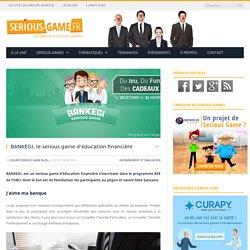 BANKEGI, le serious game d'éducation financière