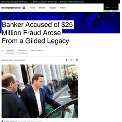 Banker Accused of $25 Million Fraud Arose From a Gilded Legacy