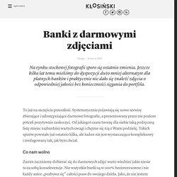Banki z darmowymi zdjęciami
