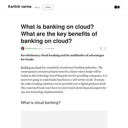 What is banking on cloud? What are the key benefits of banking on cloud?