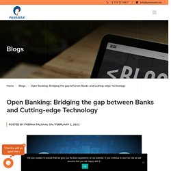 Open Banking: Bridging the gap between Banks and Cutting-edge Technology