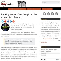 Banking Nature. Or cashing in on the destruction of nature