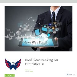 Benefits of cord blood banking
