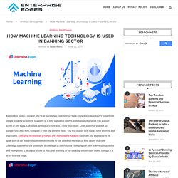 6 Ways Banking Sector Uses Machine Learning Technology