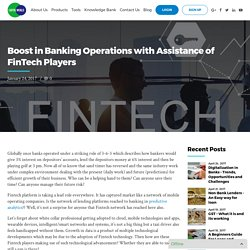 Boost in Banking Operations with Assistance of FinTech Players