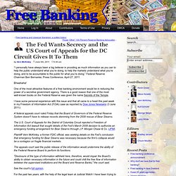 Free Banking » The Fed Wants Secrecy and the US Court of Appeals for the DC Circuit Gives It To Them