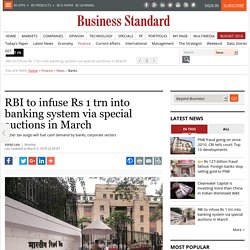 RBI to infuse Rs 1 trn into banking system via special auctions in March