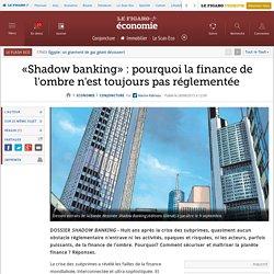 «Shadow banking» : pourquoi la finance de l'ombre n'est toujours pas réglementée