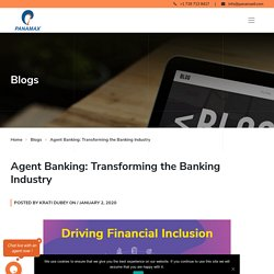 Agent Banking: Transforming the Banking Industry
