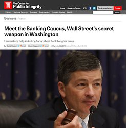 Meet the Banking Caucus, Wall Street's secret weapon in Washington