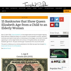 15 Banknotes that Show Queen Elizabeth Age from a Child to an Elderly Woman