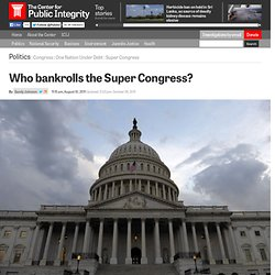 Who bankrolls the Super Congress?