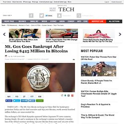 Mt. Gox Goes Bankrupt After Losing $425 Million In Bitcoins
