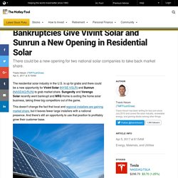 Bankruptcies Give Vivint Solar and Sunrun a New Opening in Residential Solar