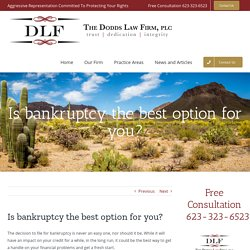 Is bankruptcy the best option for you?