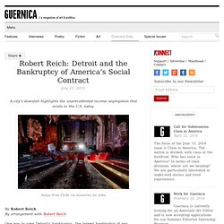 Robert Reich: Detroit and the Bankruptcy of America's Social Contract