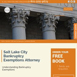Salt Lake City Bankruptcy Exemptions Attorney - Bankruptcy Lawyer Utah