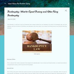 Bankruptcy: What to Expect During and After Filing Bankruptcy