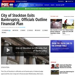 City of Stockton Exits Bankruptcy, Officials Outline Financial Plan