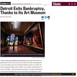 Detroit exits bankruptcy: City's pensions saved in part thanks to Detroit Institute of Art