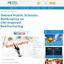Detroit Public Schools: Bankruptcy vs. GM-Inspired Restructuring
