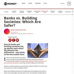 Banks vs. Building Societies: Which Are Safer?